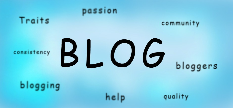 blog1 7 Must Have Traits Of A Good Blogger